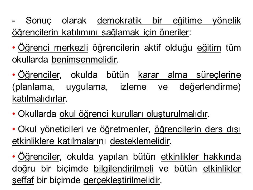 - Sonuç olarak demokratik bir eğitime yönelik öğrencilerin katılımını sağlamak için öneriler: