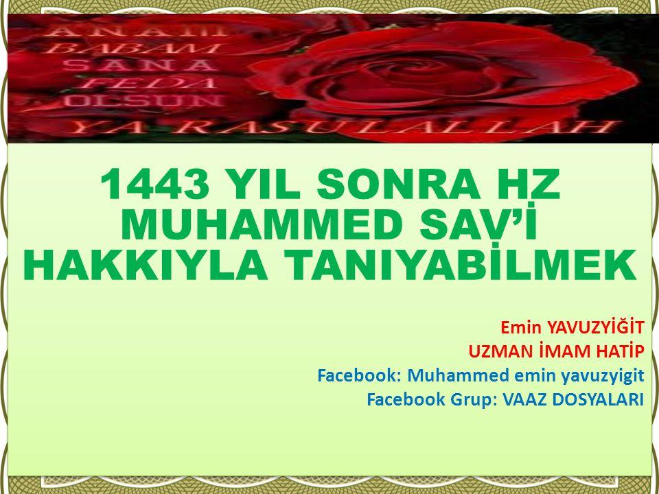 1443 YIL SONRA HZ MUHAMMED SAV'İ HAKKIYLA TANIYABİLMEK