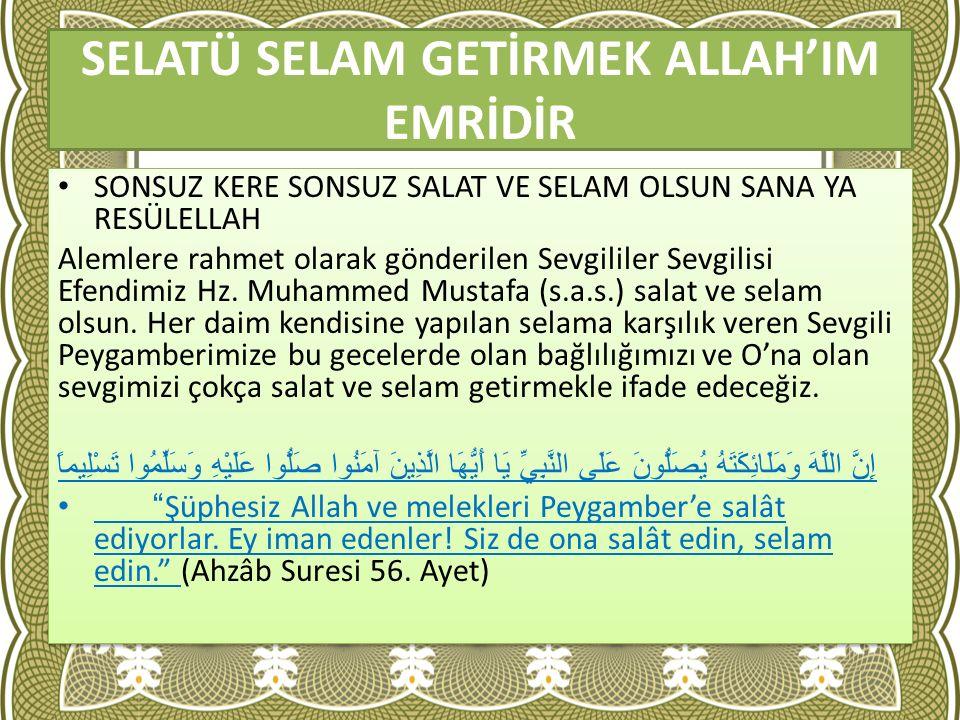 SELATÜ SELAM GETİRMEK ALLAH'IM EMRİDİR