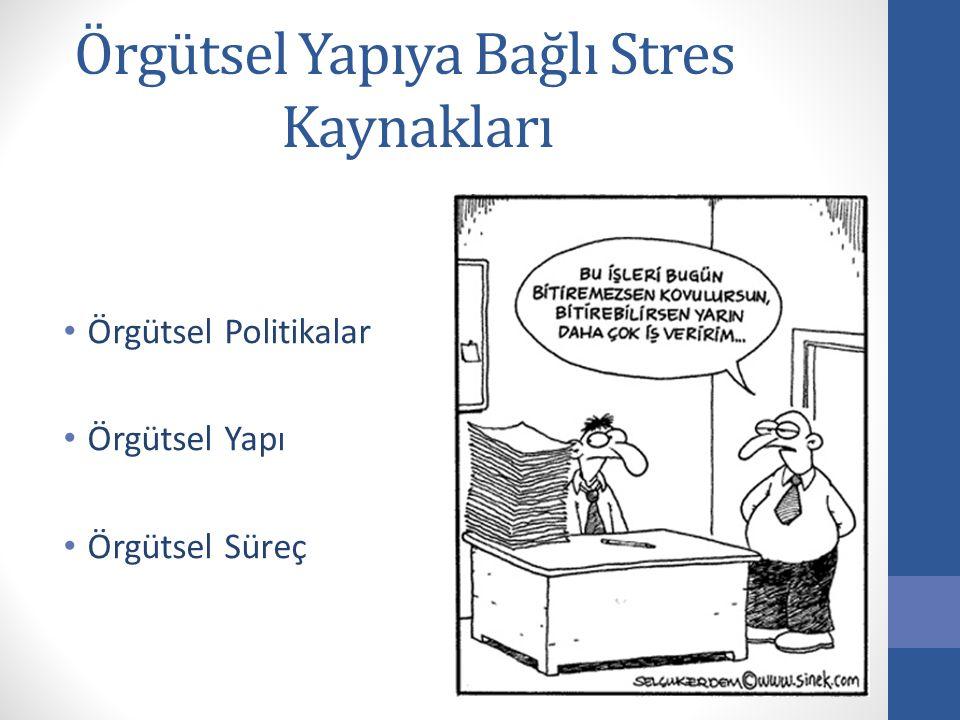 Örgütsel Yapıya Bağlı Stres Kaynakları