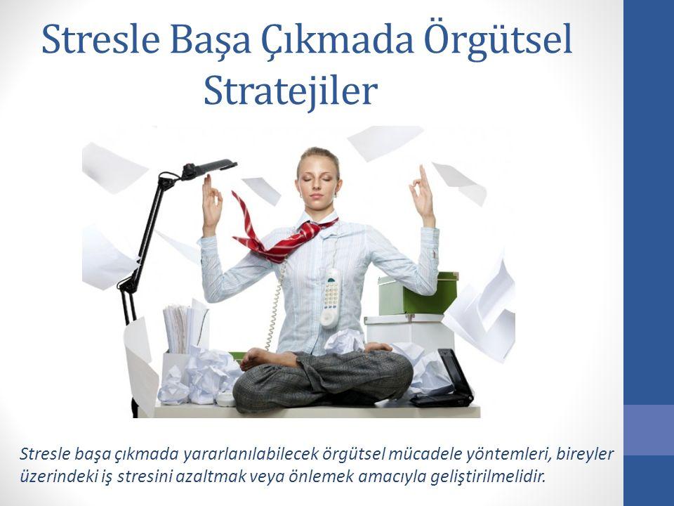 Stresle Başa Çıkmada Örgütsel Stratejiler