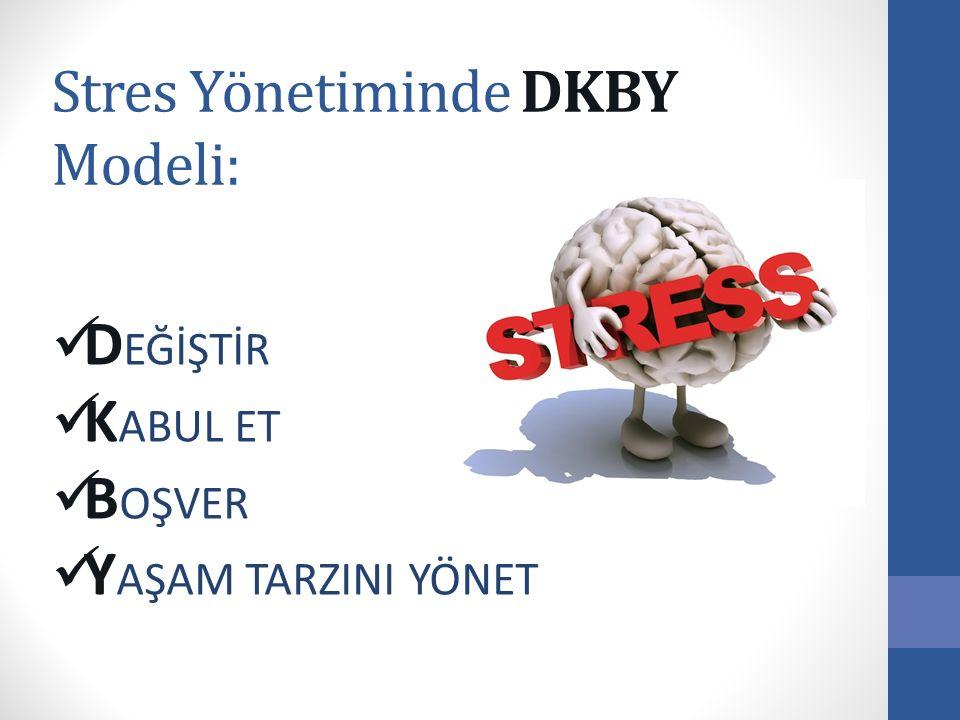 Stres Yönetiminde DKBY Modeli: