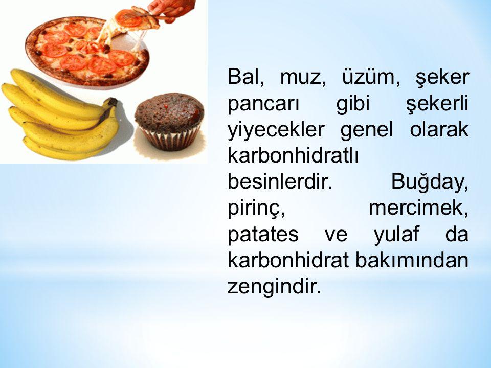 Bal, muz, üzüm, şeker pancarı gibi şekerli yiyecekler genel olarak karbonhidratlı besinlerdir.