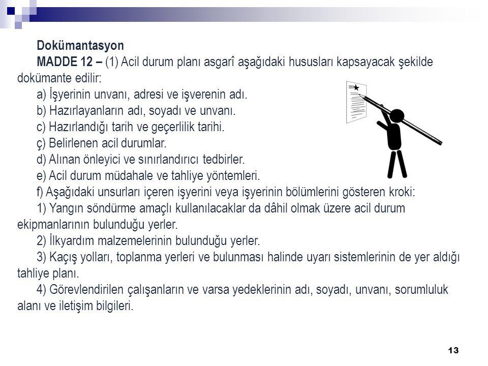 Dokümantasyon MADDE 12 – (1) Acil durum planı asgarî aşağıdaki hususları kapsayacak şekilde dokümante edilir: