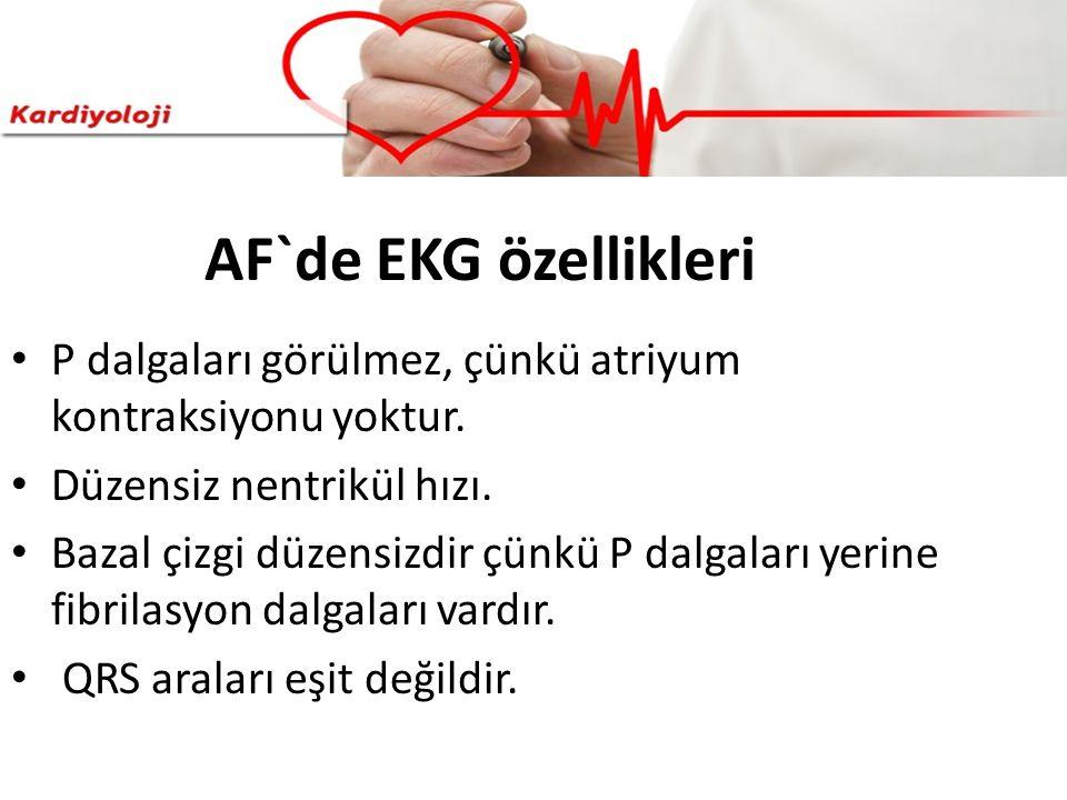 AF`de EKG özellikleri P dalgaları görülmez, çünkü atriyum kontraksiyonu yoktur. Düzensiz nentrikül hızı.