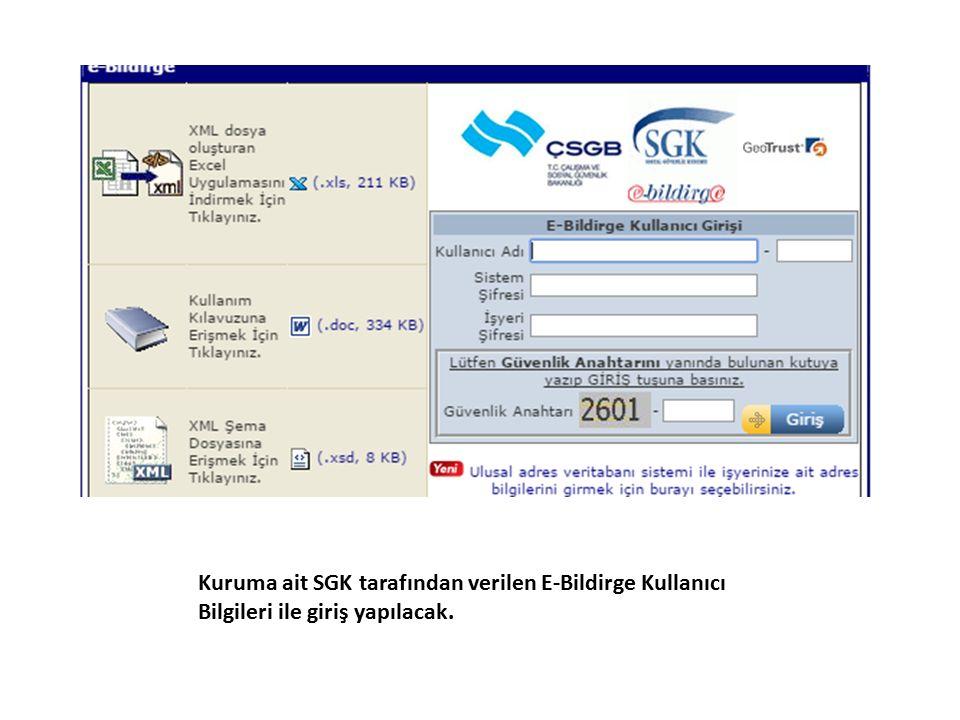 Kuruma ait SGK tarafından verilen E-Bildirge Kullanıcı Bilgileri ile giriş yapılacak.