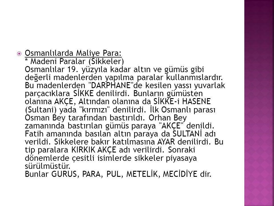 Osmanlılarda Maliye Para:. Madeni Paralar (Sikkeler) Osmanlılar 19