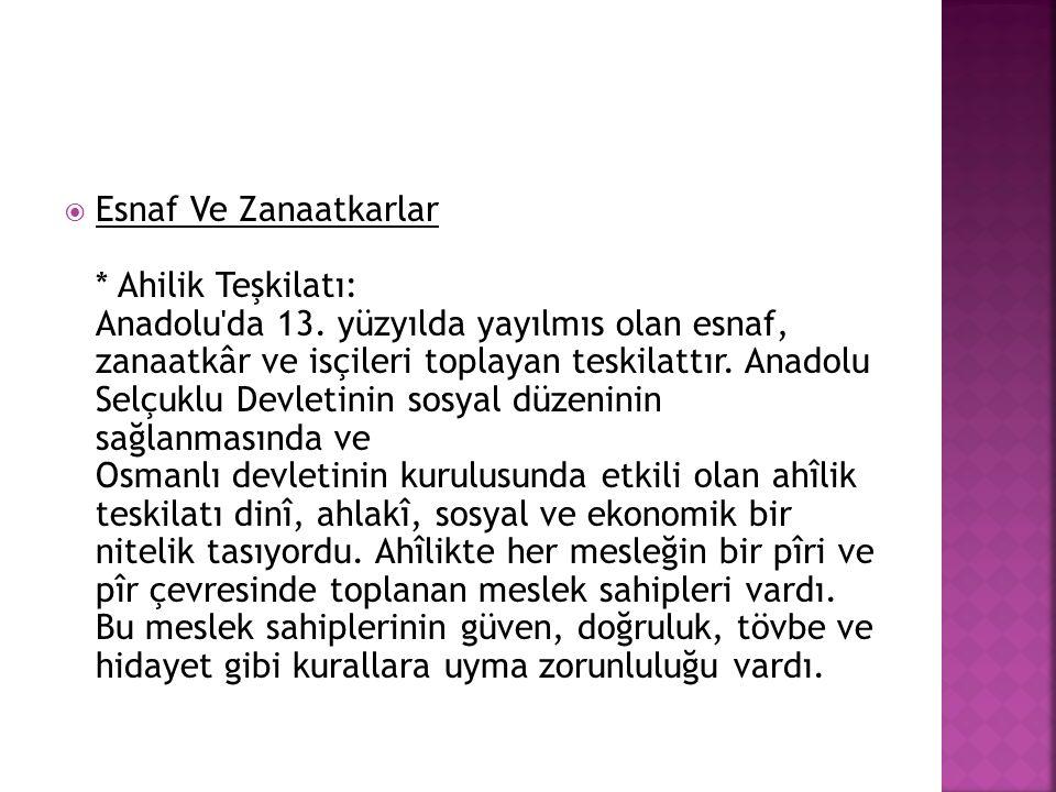 Esnaf Ve Zanaatkarlar. Ahilik Teşkilatı: Anadolu da 13