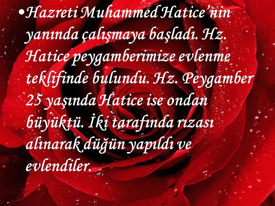 Hazreti Muhammed Hatice'nin yanında çalışmaya başladı. Hz