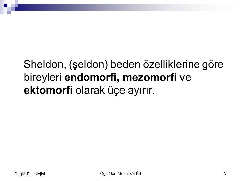 Sheldon, (şeldon) beden özelliklerine göre bireyleri endomorfi, mezomorfi ve ektomorfi olarak üçe ayırır.