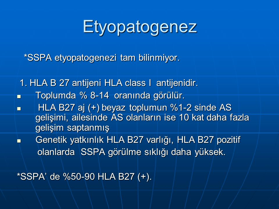 Etyopatogenez *SSPA etyopatogenezi tam bilinmiyor.