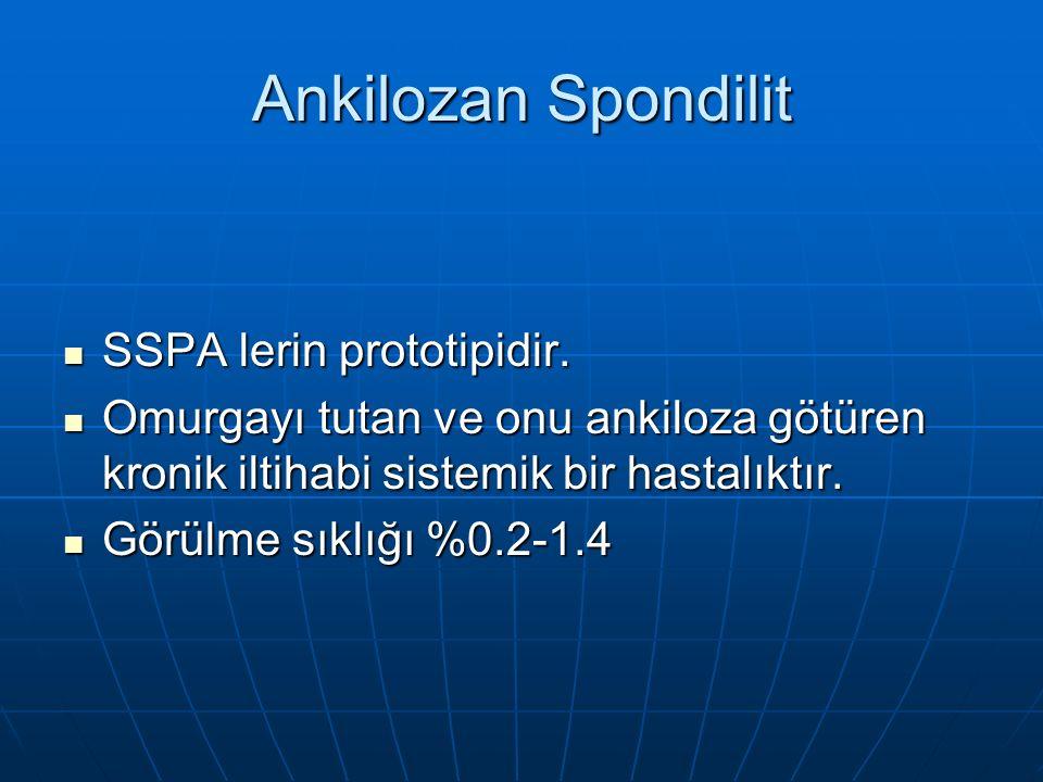 Ankilozan Spondilit SSPA lerin prototipidir.