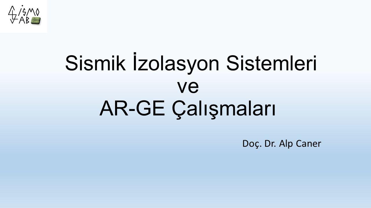 Sismik İzolasyon Sistemleri ve AR-GE Çalışmaları