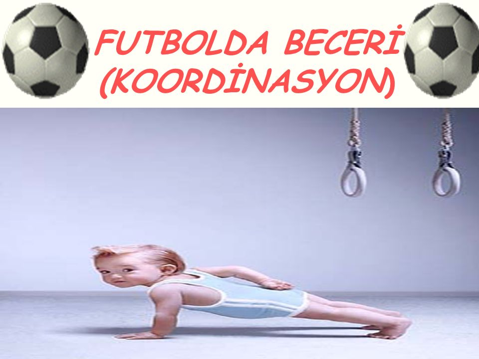 FUTBOLDA BECERİ (KOORDİNASYON)