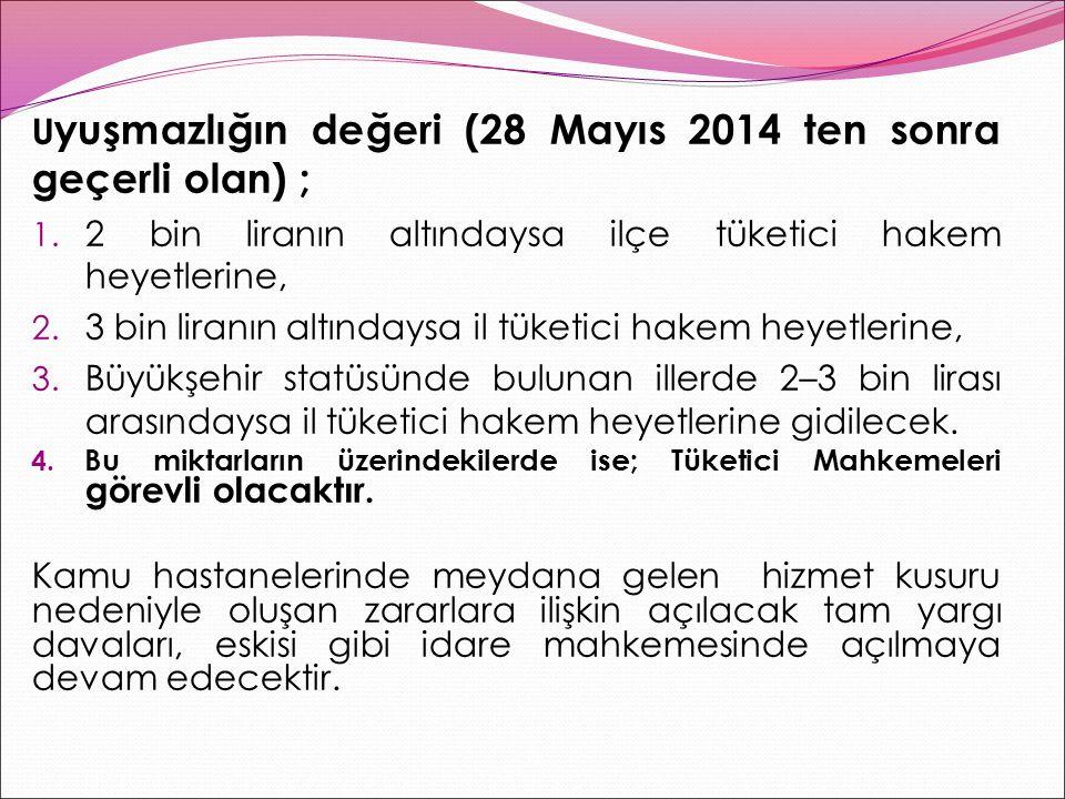 Uyuşmazlığın değeri (28 Mayıs 2014 ten sonra geçerli olan) ;