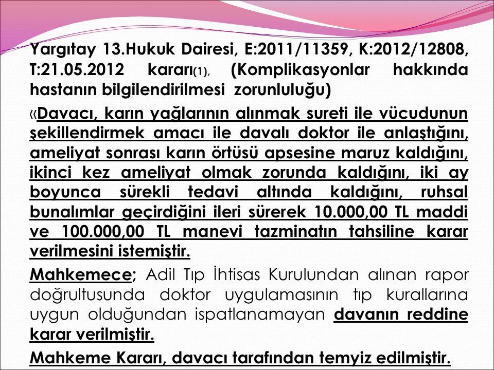 Yargıtay 13. Hukuk Dairesi, E:2011/11359, K:2012/12808, T:21. 05