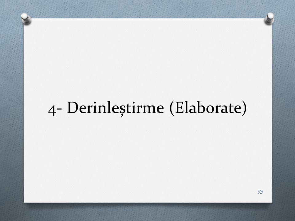 4- Derinleştirme (Elaborate)
