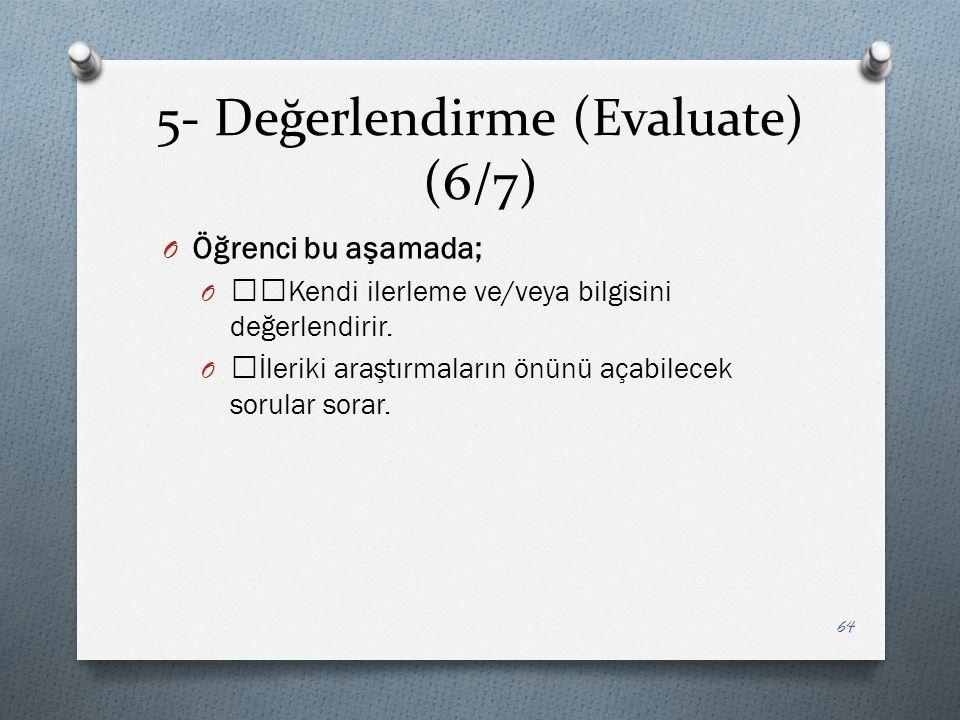 5- Değerlendirme (Evaluate) (6/7)