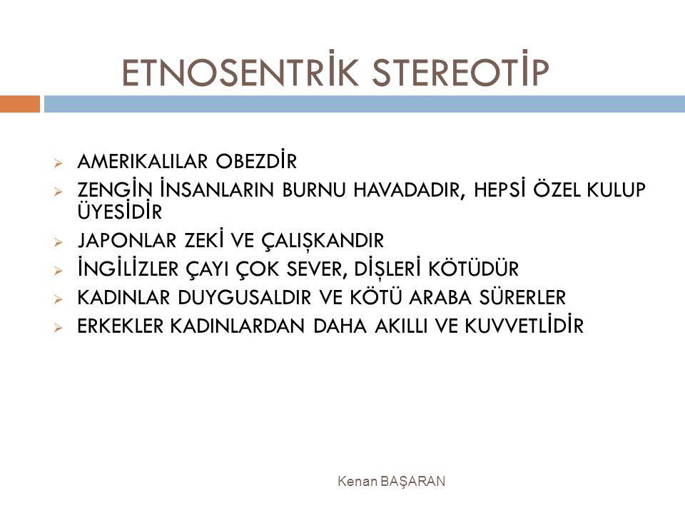 ETNOSENTRİK STEREOTİP