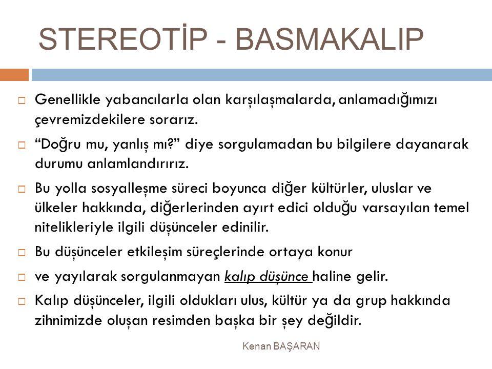 STEREOTİP - BASMAKALIP