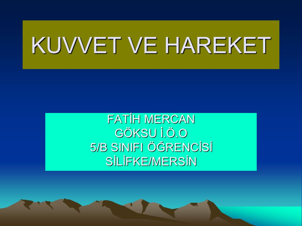 FATİH MERCAN GÖKSU İ.Ö.O 5/B SINIFI ÖĞRENCİSİ SİLİFKE/MERSİN