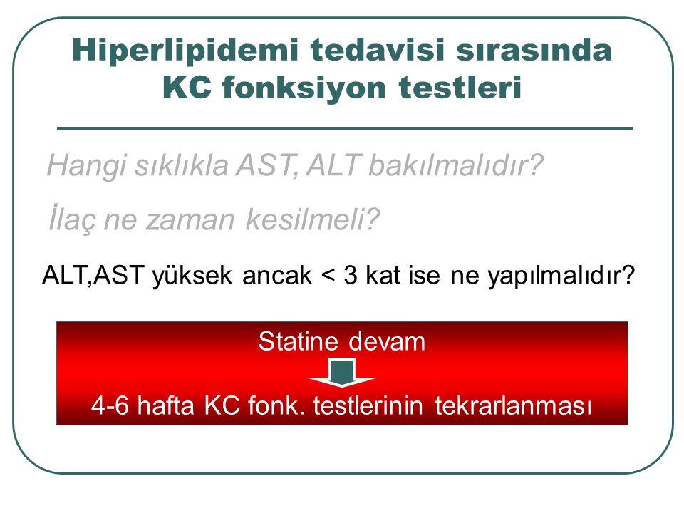 Hiperlipidemi tedavisi sırasında KC fonksiyon testleri