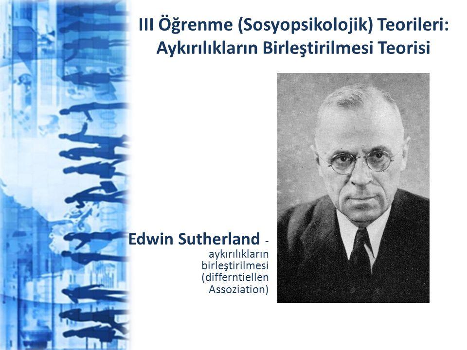 III Öğrenme (Sosyopsikolojik) Teorileri: Aykırılıkların Birleştirilmesi Teorisi
