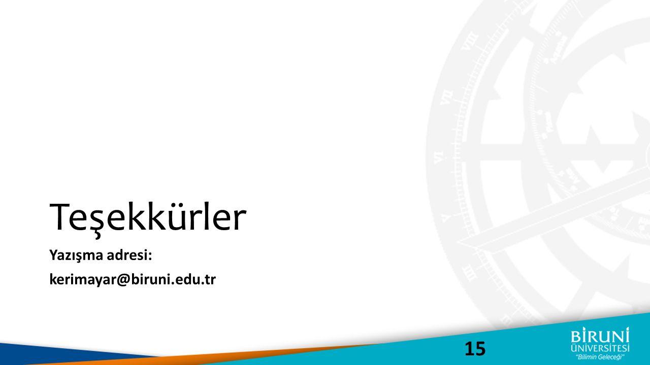 Teşekkürler Yazışma adresi: kerimayar@biruni.edu.tr