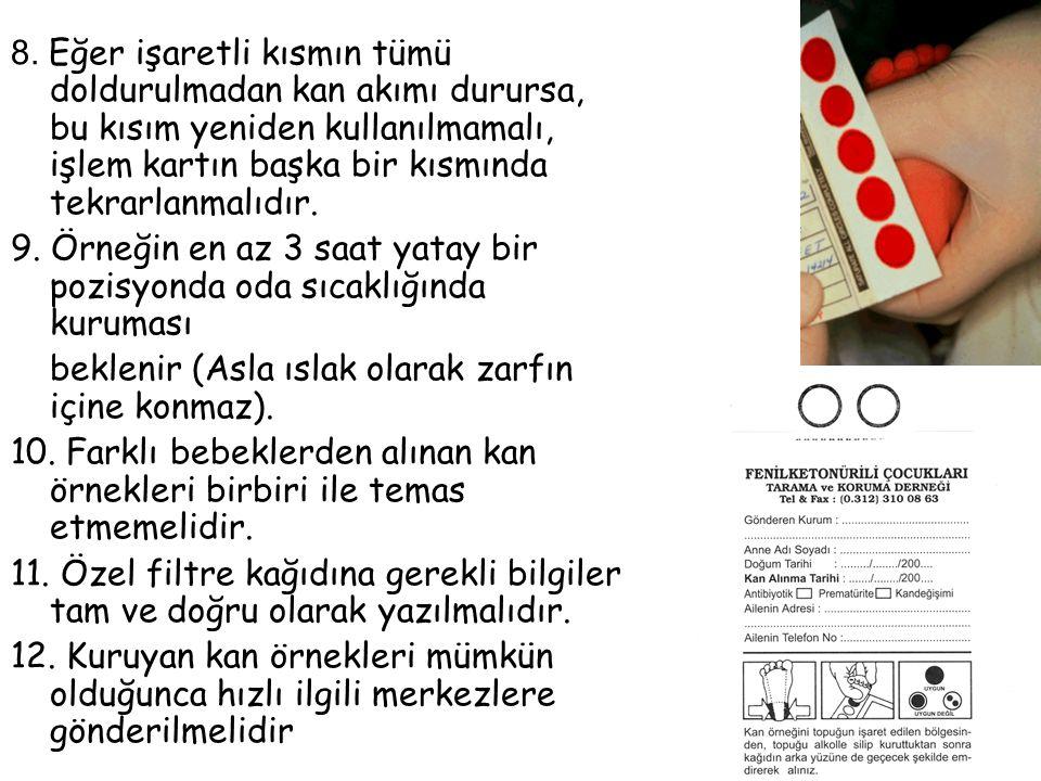 8. Eğer işaretli kısmın tümü doldurulmadan kan akımı durursa, bu kısım yeniden kullanılmamalı, işlem kartın başka bir kısmında tekrarlanmalıdır.