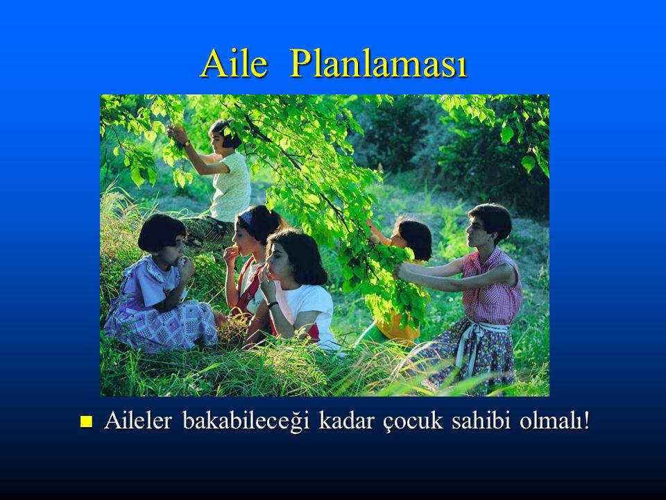 Aile Planlaması Aileler bakabileceği kadar çocuk sahibi olmalı!