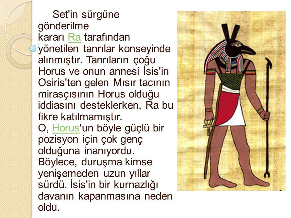 Set in sürgüne gönderilme kararı Ra tarafından yönetilen tanrılar konseyinde alınmıştır.