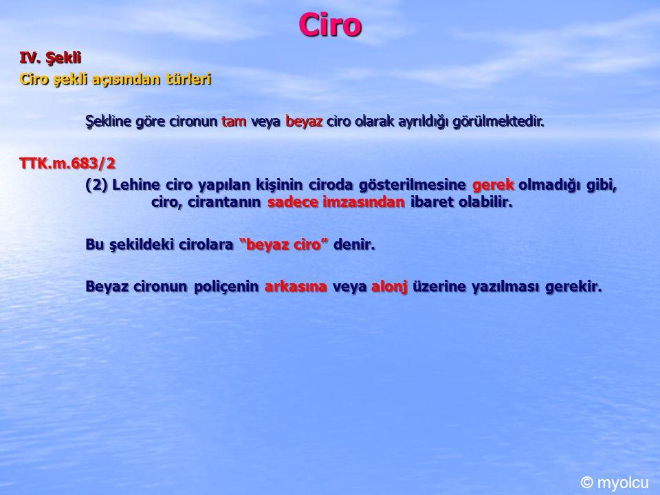 Ciro © myolcu IV. Şekli Ciro şekli açısından türleri