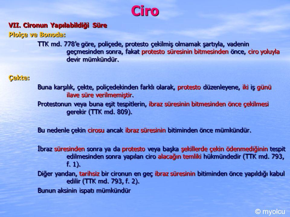 Ciro © myolcu VII. Cironun Yapılabildiği Süre Ploiçe ve Bonoda: