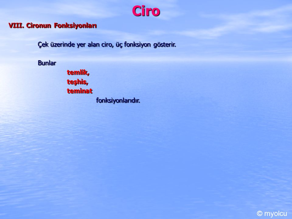 Ciro © myolcu VIII. Cironun Fonksiyonları
