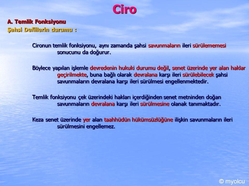 Ciro © myolcu A. Temlik Fonksiyonu Şahsi Defiilerin durumu :