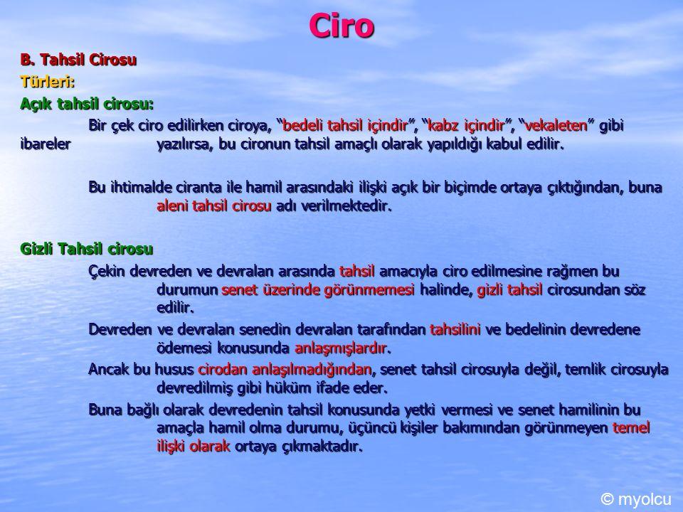 Ciro © myolcu B. Tahsil Cirosu Türleri: Açık tahsil cirosu: