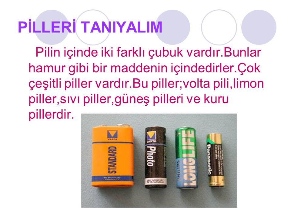 PİLLERİ TANIYALIM