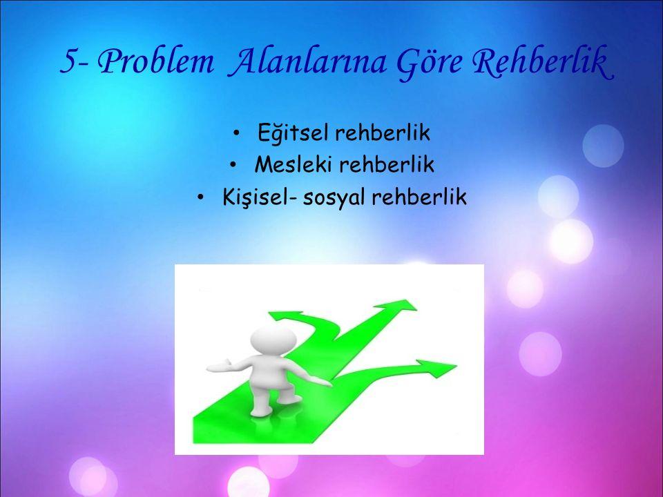 5- Problem Alanlarına Göre Rehberlik