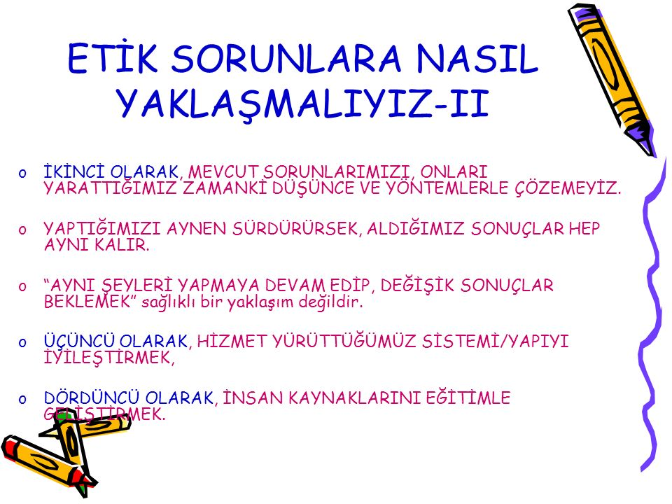 ETİK SORUNLARA NASIL YAKLAŞMALIYIZ-II
