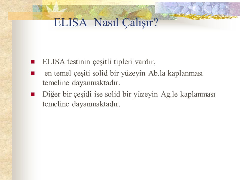 ELISA Nasıl Çalışır ELISA testinin çeşitli tipleri vardır,