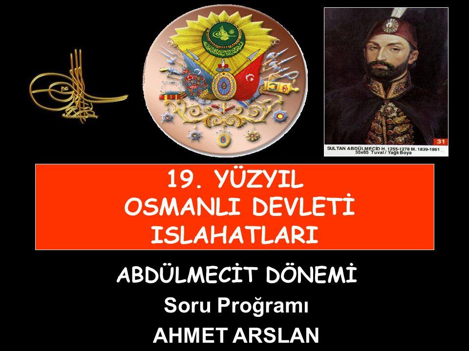 19. YÜZYIL OSMANLI DEVLETİ ISLAHATLARI