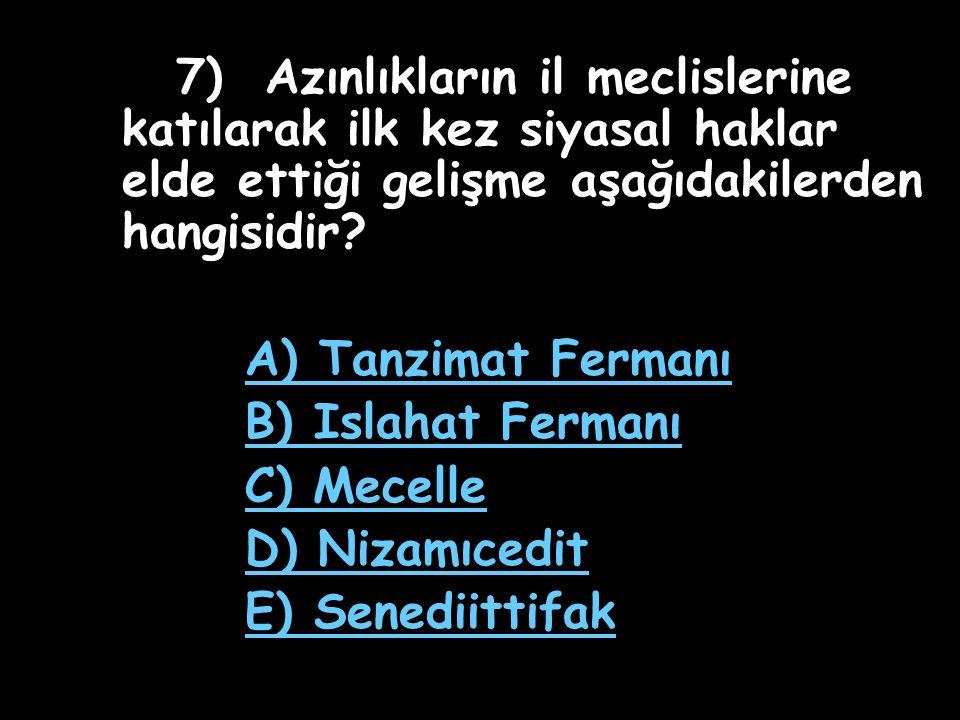 A) Tanzimat Fermanı B) Islahat Fermanı C) Mecelle D) Nizamıcedit