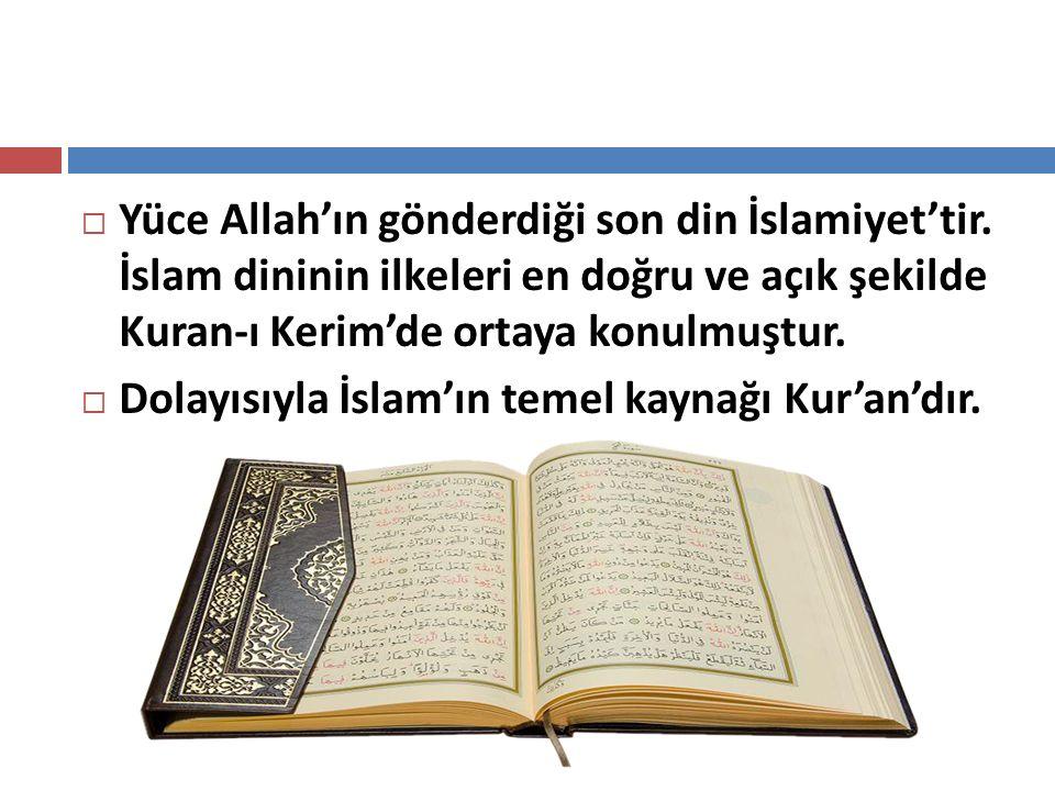 Yüce Allah'ın gönderdiği son din İslamiyet'tir