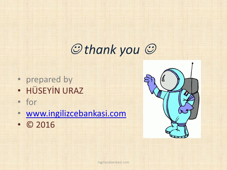  thank you  prepared by HÜSEYİN URAZ for www.ingilizcebankasi.com