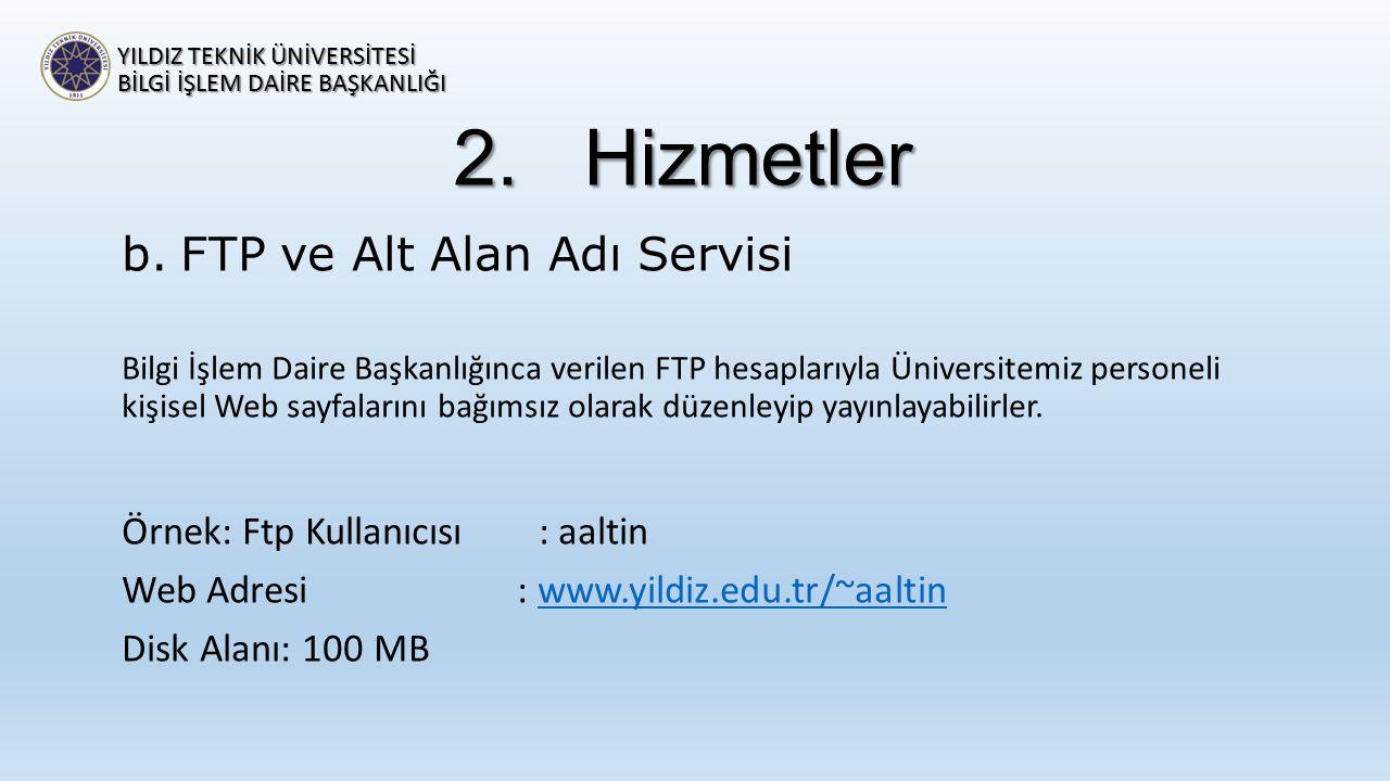 Hizmetler FTP ve Alt Alan Adı Servisi Örnek: Ftp Kullanıcısı : aaltin