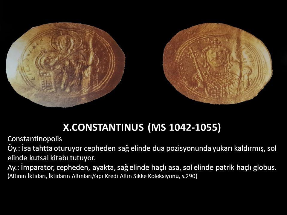 X.CONSTANTINUS (MS 1042-1055) Constantinopolis