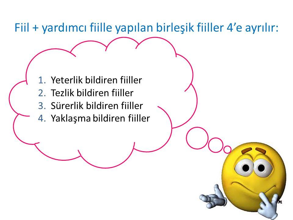 Fiil + yardımcı fiille yapılan birleşik fiiller 4'e ayrılır: