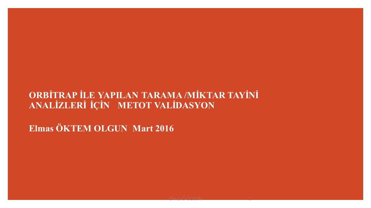 ORBİTRAP İLE YAPILAN TARAMA /MİKTAR TAYİNİ ANALİZLERİ İÇİN METOT VALİDASYON