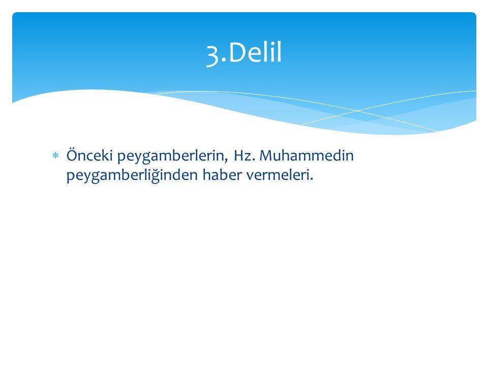 3.Delil Önceki peygamberlerin, Hz. Muhammedin peygamberliğinden haber vermeleri.