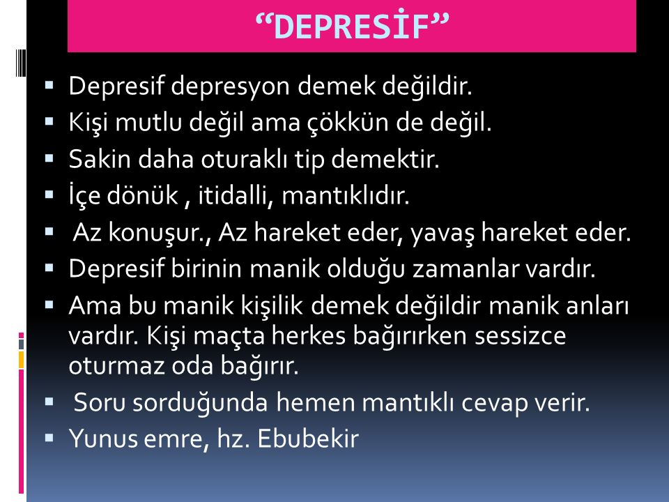 DEPRESİF Depresif depresyon demek değildir.